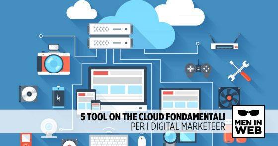 5 Tool on the Cloud fondamentali per i Digital Marketeer