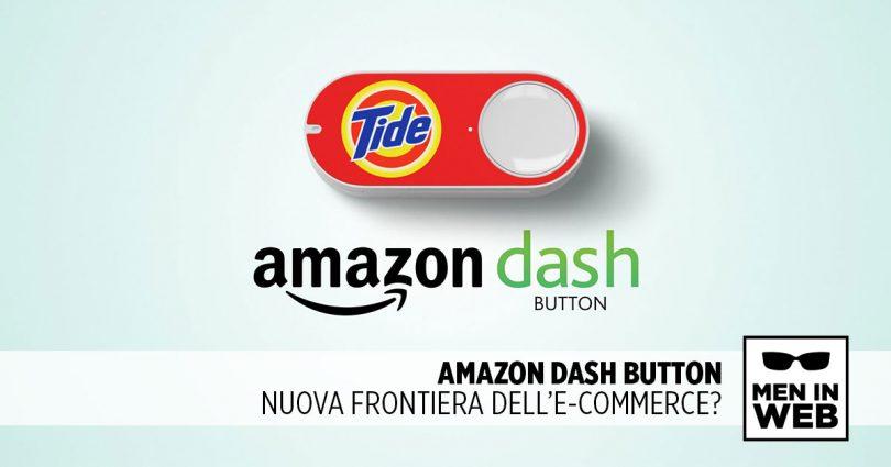 Amazon Dash Button: nuova frontiera dell'e-commerce?