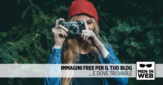 Immagini free per il tuo blog... e dove trovarle