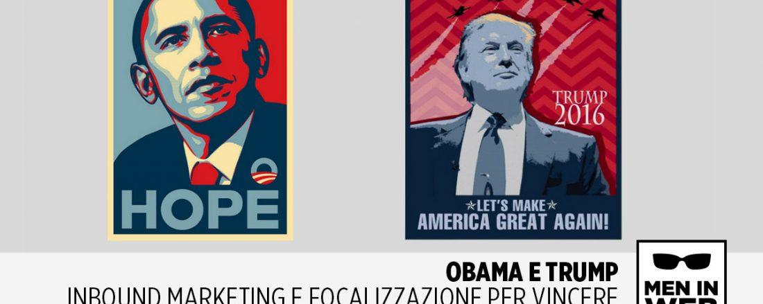 Obama e Trump: Inbound Marketing e Focalizzazione per Vincere