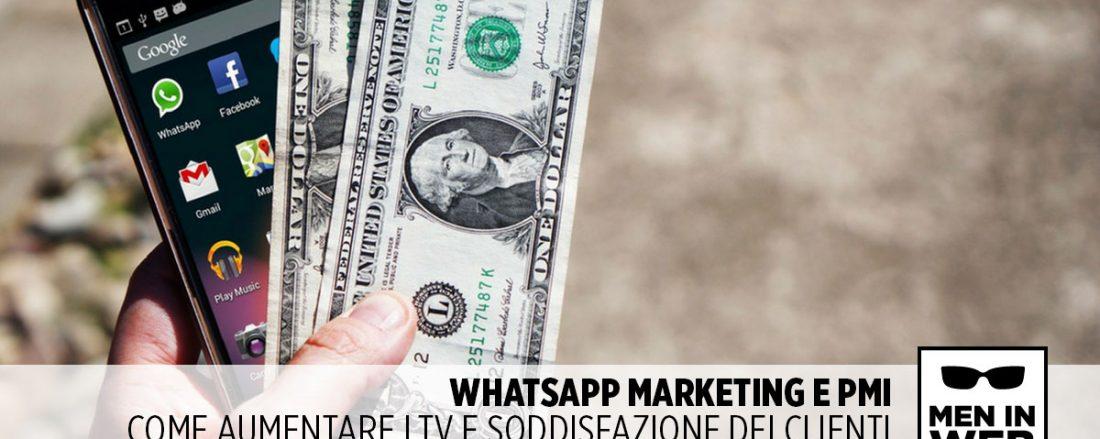 Whatsapp Marketing e PMI: aumentare LTV e soddisfazione dei clienti