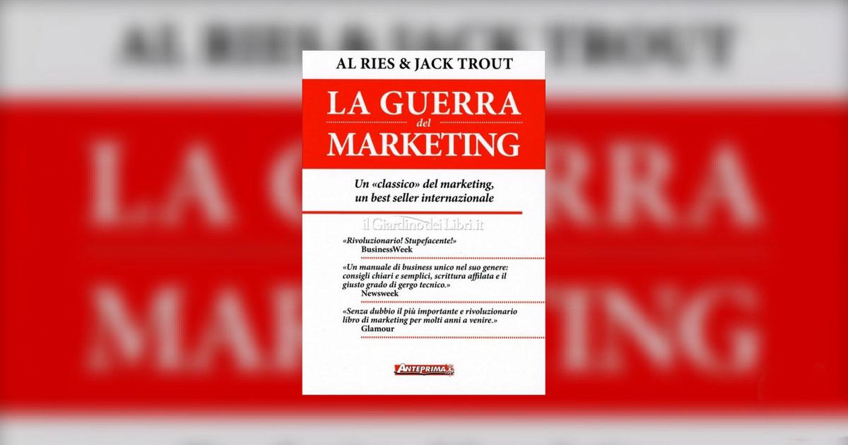Libri di marketing da leggere la guerra del marketing di Al Ries