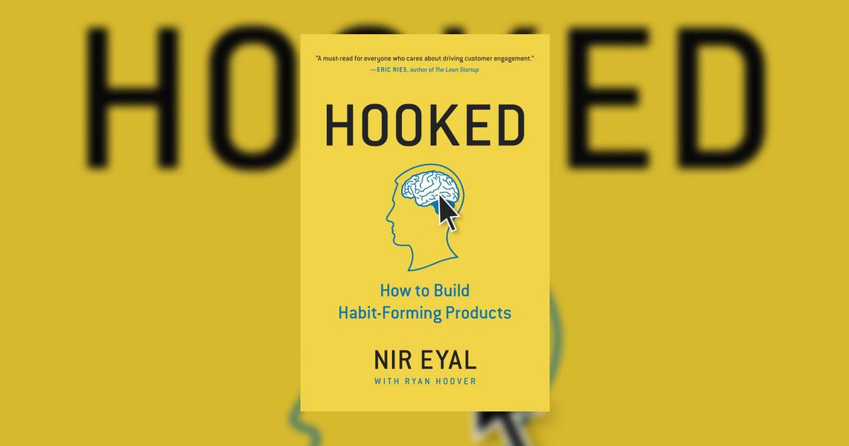 Libri di marketing da leggere: Hooked di Nir Eyal