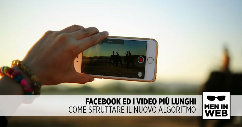 Video lunghi e algoritmo Facebook