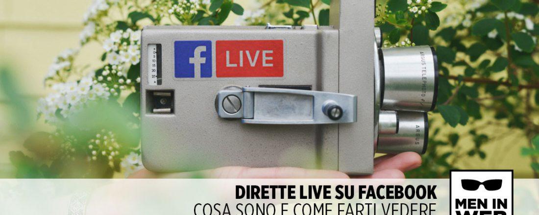 Dirette live Facebook: cosa sono e come funzionano