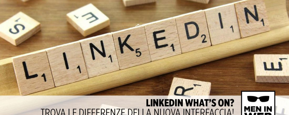 La nuova interfaccia di Linkedin