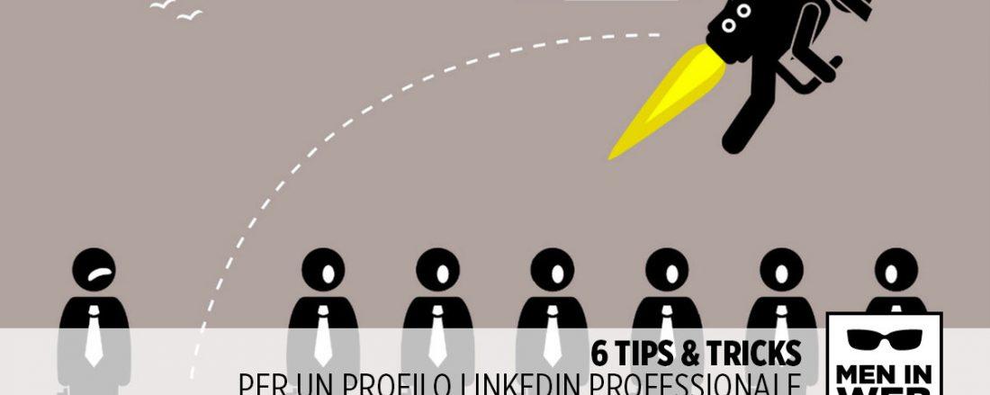 6 trucchi per profilo LinkedIn efficace