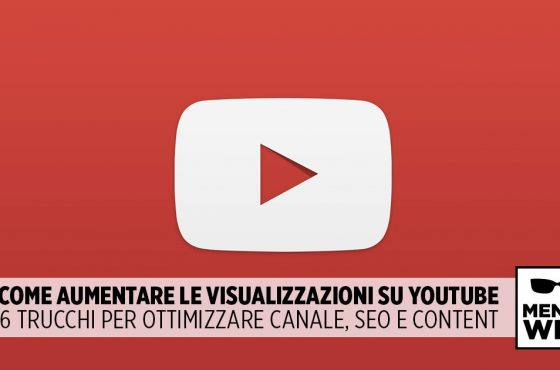 aumentare visualizzazioni canale YouTube trucchi