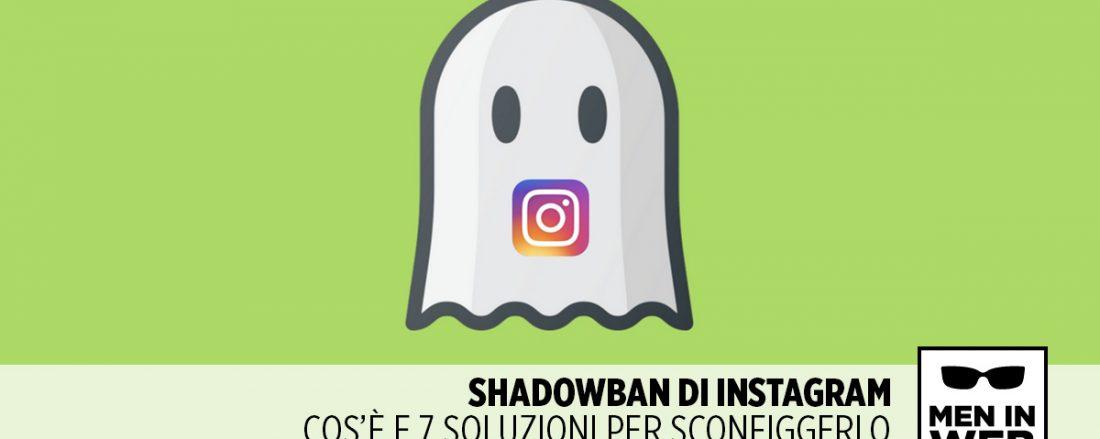 Shadowban di instragram: cos'è e come risolvere