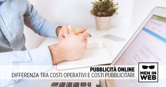 Pubblicità online: differenza tra costi operativi e costi pubblicitari